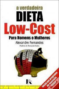 A Verdadeira Dieta Low-Cost Para Homens e Mulheres por Alexandre Fernandes
