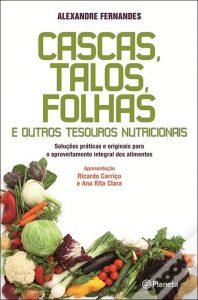 Cascas, Talos, Folhas e Outros Tesouras Nutricionais por Alexandre Fernandes