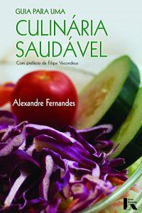 Guia Para Uma Culinária Saudável por Alexandre Fernandes