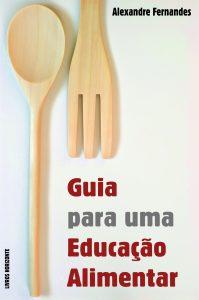 Guia Para Uma Alimentação Saudável por Alexandre Fernandes