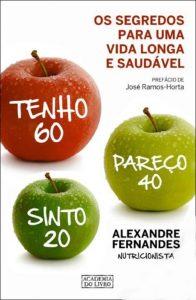 Tenho 60 Pareço 40 Sinto 20 por Alexandre Fernandes