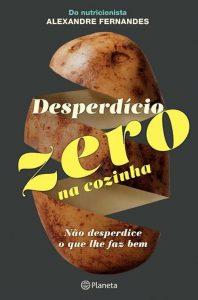 Desperdício Zero na Cozinha por Alexandre Fernandes
